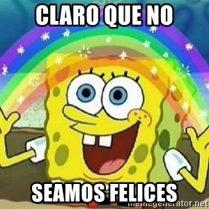 Spongebob - Nobody Cares! - CLARO QUE NO SEAMOS FELICES