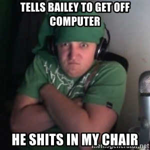 Martyn says NO! - TELLS BAILEY TO GET OFF COMPUTER HE SHITS IN MY CHAIR