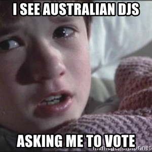 Dead People - I SEE AUSTRALIAN DJS ASKING ME TO VOTE