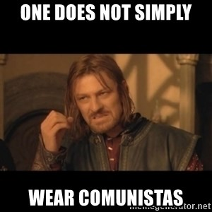 OneDoesNotSimplyWalkIntoMordor - One does not simply Wear comunistas