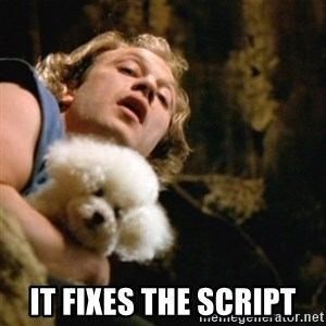 BuffaloBill - IT FIXES THE SCRIPT
