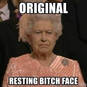 The Olympic Queen - Original Resting bitch face
