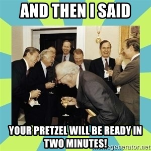 reagan white house laughing - and then i said your pretzel will be ready in two minutes!