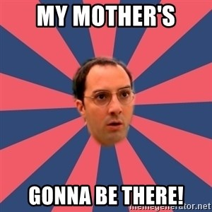 Buster Bluth Arr. - My mother's  gonna be there!