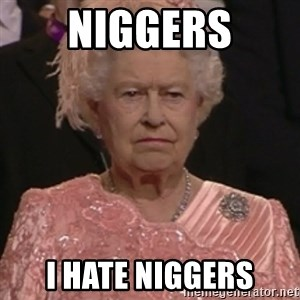 the queen olympics - Niggers i hate niggers
