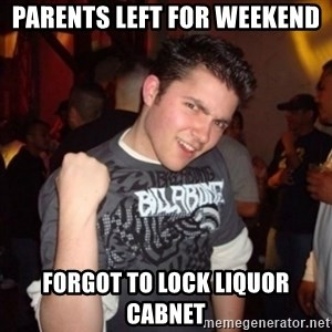 Old Success Kid - parents left for weekend forgot to lock liquor cabnet