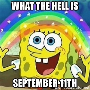 Spongebob - Nobody Cares! - what the hell is september 11th