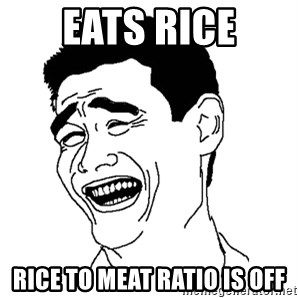 Asian Troll Face - Eats rice Rice to meat ratio is off