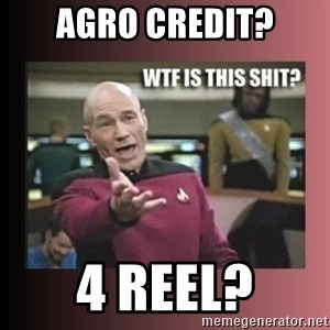 WTF IS THIS SHIT - Agro Credit? 4 Reel?