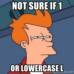 Futurama Fry - not sure if 1 or lowercase l