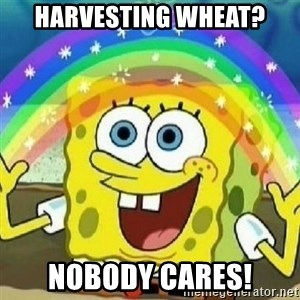 Spongebob - Nobody Cares! - harvesting wheat? nobody cares!