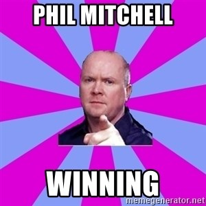Phil Mitchell - Phil mitchell winning