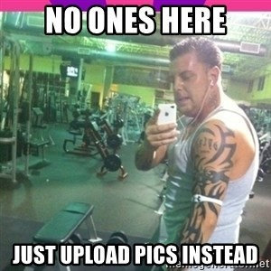 gym tool - No ones here just upload pics instead