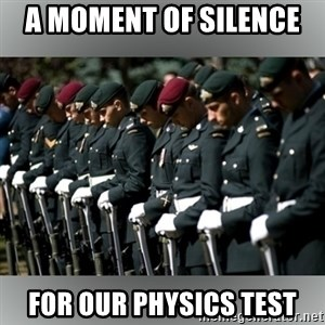 Moment Of Silence - A moMent of silence  For our physics test