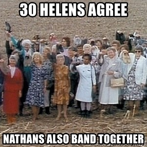 30 helens agree - 30 HELENS AGREE NATHANS ALSO BAND TOGETHER