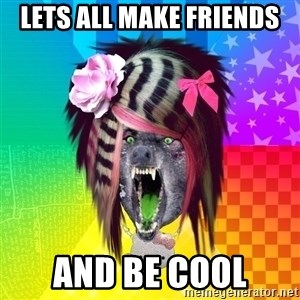 Insanity Scene Wolf - Lets all make friends and be cool