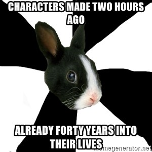 Roleplaying Rabbit - Characters made two hours ago Already forty years into their lives