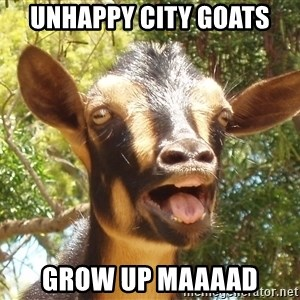 Illogical Goat - Unhappy city goats grow up maaaad
