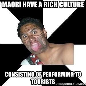 Maori Guy - maori have a rich culture consisting of performing to tourists