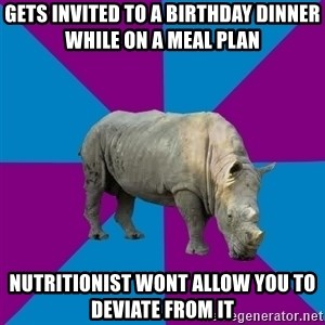 Recovery Rhino - Gets invited to a birthday dinner while on a meal plan Nutritionist wont allow you to deviate from it