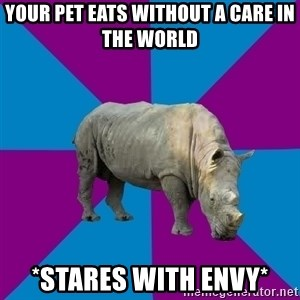 Recovery Rhino - your pet eats without a care in the world *stares with envy*