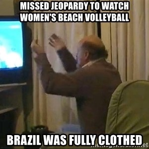 Tano pasman no estamos en la B - Missed Jeopardy to watch women's beach volleyball Brazil was fully clothed