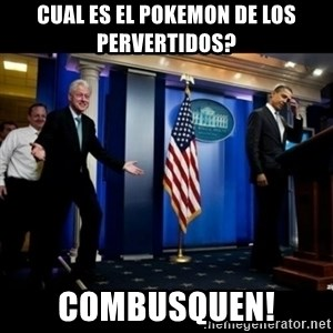 Inappropriate Timing Bill Clinton - cual es el pokemon de los pervertidos? combusquen!