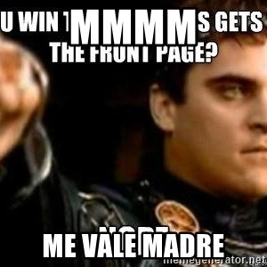 Downvoting Roman - mmmm me vale madre