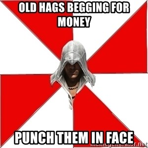 Assassin's Creed - old hags begging for money punch them in face