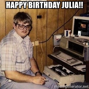 Nerd - HAPPY BIRTHDAY JULIA!!