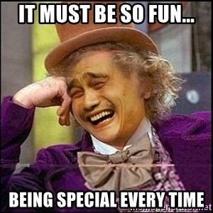 yaowonkaxd - it must be so fun... being special every time