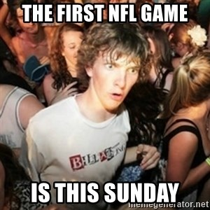 Sudden clarity clarence - The first NFL Game is this sunday