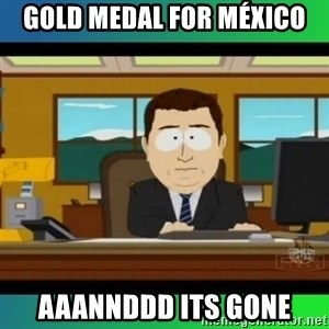 AH ITS GONE - Gold Medal For México Aaannddd Its Gone