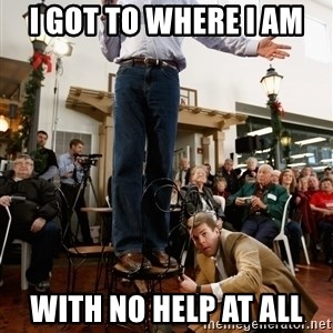 Romney Chairholder Guy - I got to where i Am with no help at all