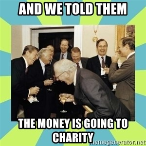 reagan white house laughing - and we told them the money is going to charity