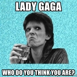 Disturbed Bowie - lady gaga who do you think you are?