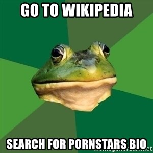 Foul Bachelor Frog - go to wikipedia search for pornstars bio