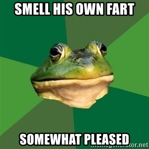 Foul Bachelor Frog - smell his own fart somewhat pleased