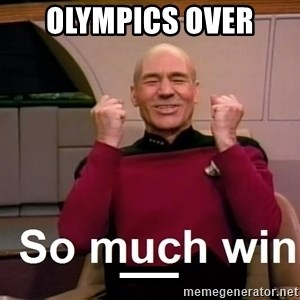 So Much Win - OLYMPICS OVER  _