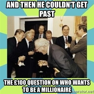 reagan white house laughing - And then he couldn't get past the £100 question on Who Wants to be a Millionaire