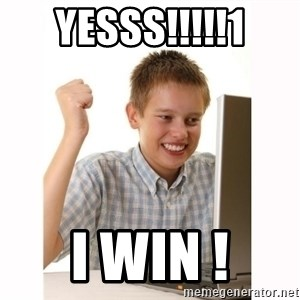 Computer kid - YESSS!!!!!1 I Win !