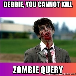Zombie Dude - debbie, you cannot kill zombie query