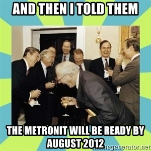 reagan white house laughing - and then i told them the metronit will be ready by august 2012