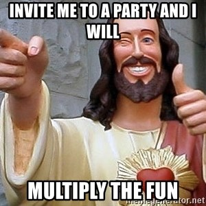 Cool Jesus - invite me to a party and i will multiply the fun
