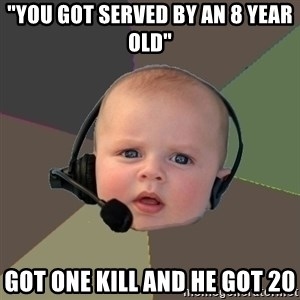 """FPS N00b - """"you got served by an 8 year old"""" got one kill and he got 20"""