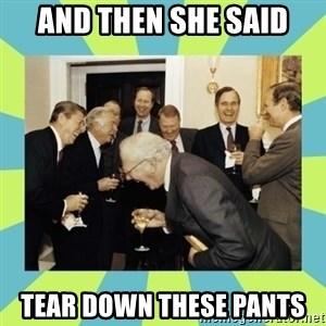 reagan white house laughing - And then she said tear down these pants