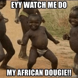 Third World Success - eyy watch me do my african dougie!!