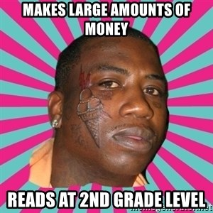 GUCCI MANE! - Makes large amounts of money reads at 2nd grade level