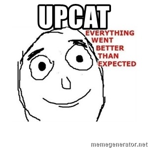 everything went better than expected - upcat