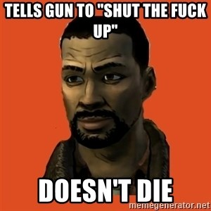 "Lee Everett - Tells gun to ""Shut the fuck up"" doesn't die"